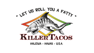 Killer Taco Logo with shark and slogan of Let Us Roll You a Fatty